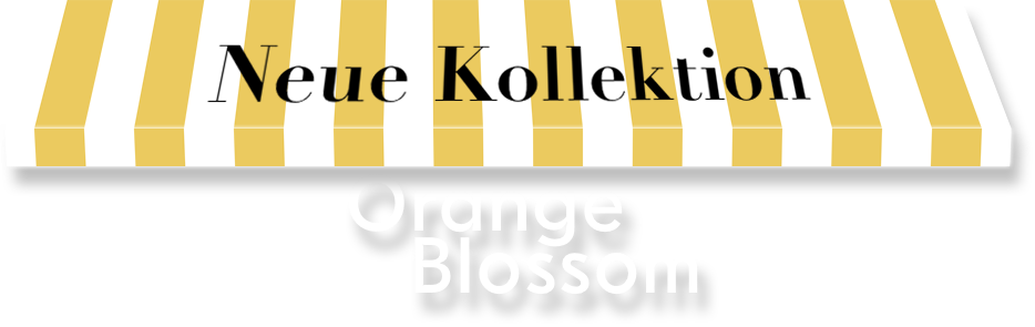 Neue Kollektion: Orange Blossom (März 2019)